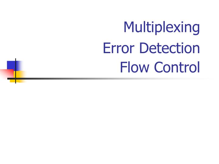 Multiplexing error detection flow control
