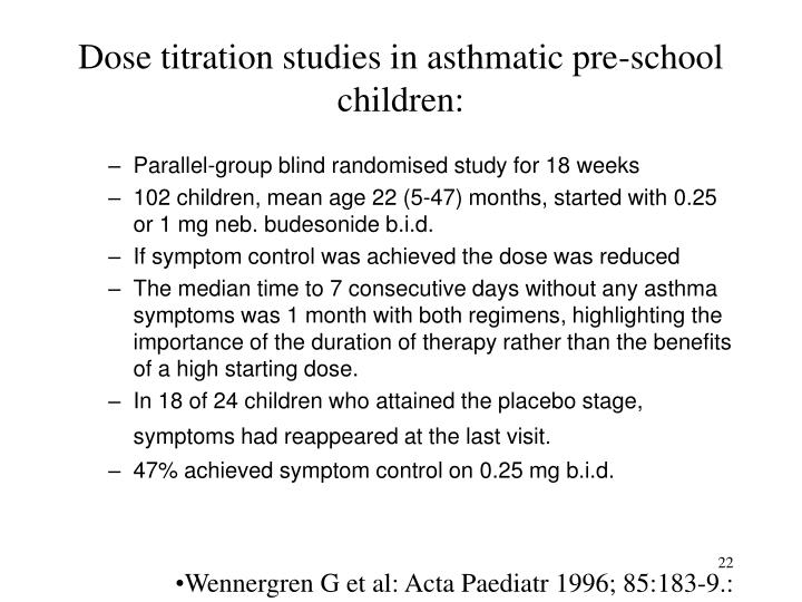 Dose titration studies in asthmatic pre-school children: