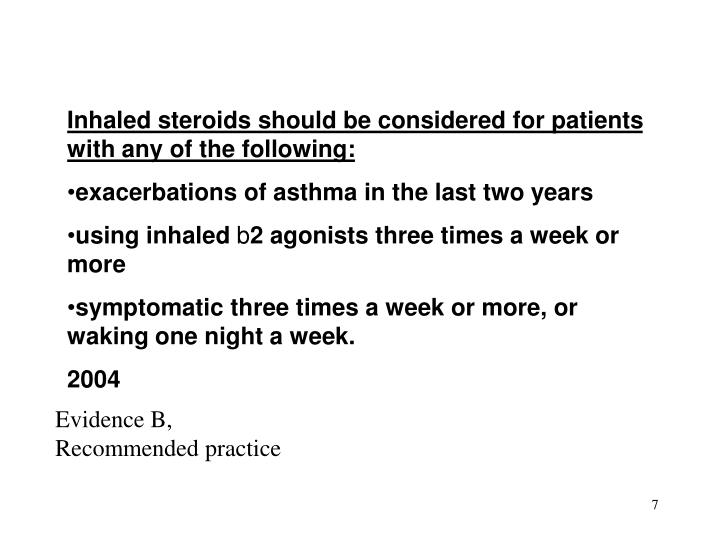 Inhaled steroids should be considered for patients with any of the following: