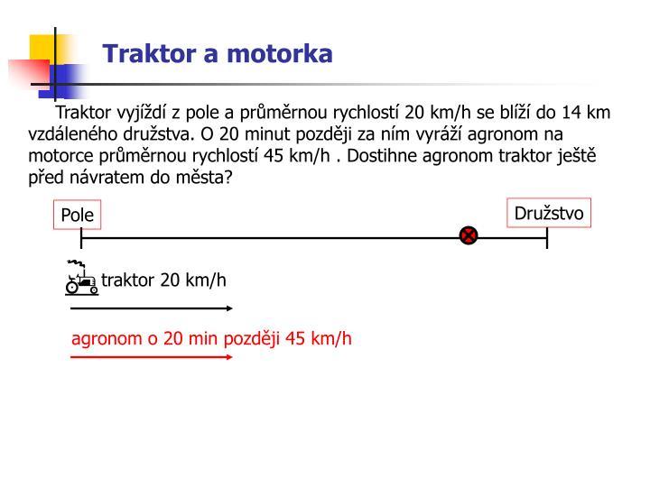 Traktor a motorka