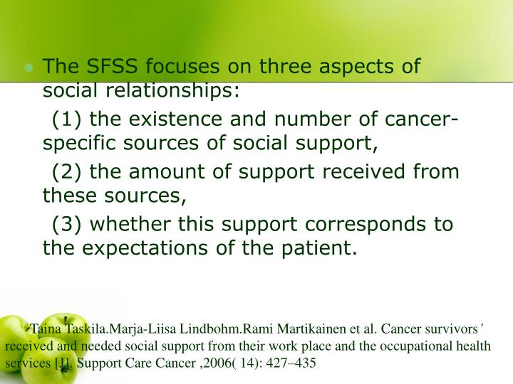 The SFSS focuses on three aspects of social relationships: