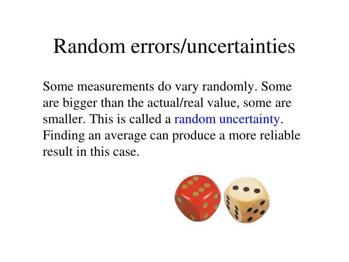 Random errors/uncertainties