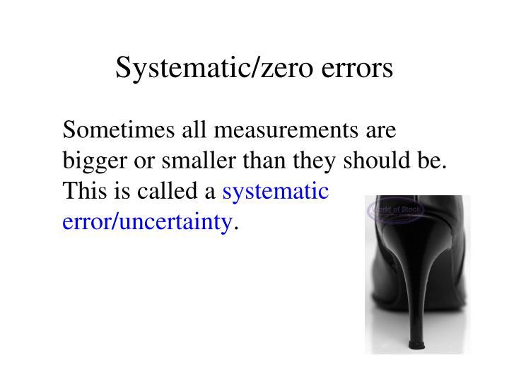 Systematic/zero errors