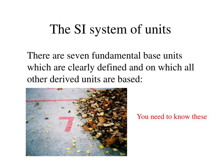 The SI system of units