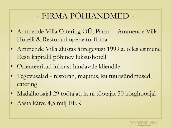- FIRMA PÕHIANDMED -