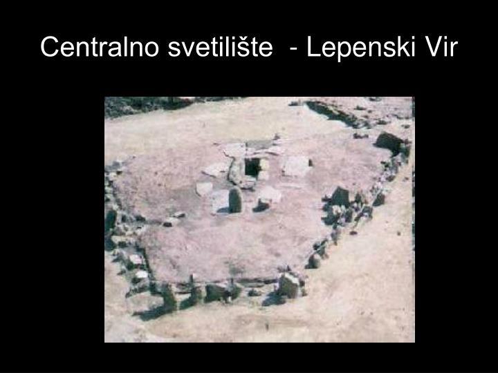 Centralno svetilište  - Lepenski Vir
