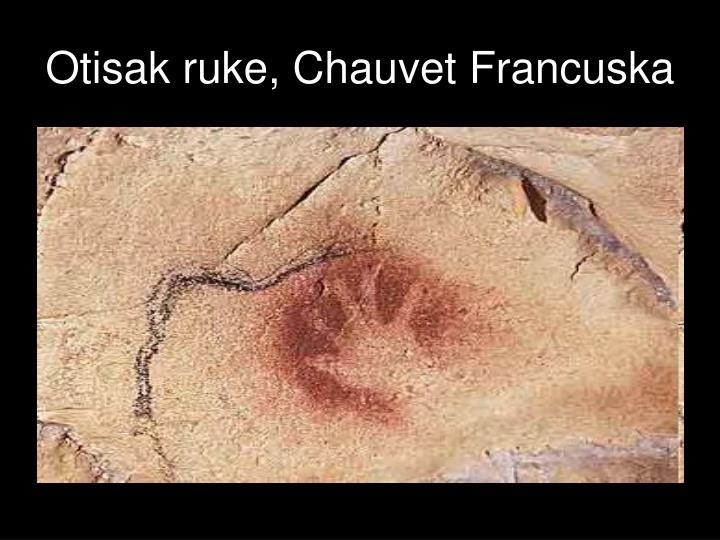 Otisak ruke, Chauvet Francuska