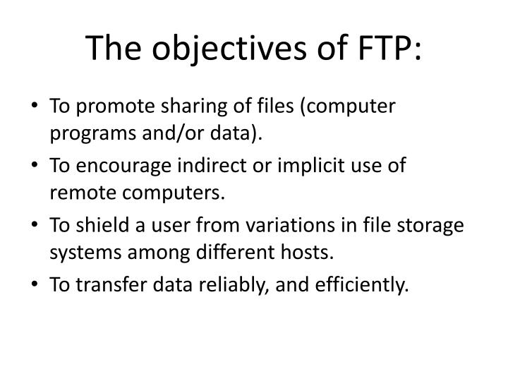 The objectives of FTP: