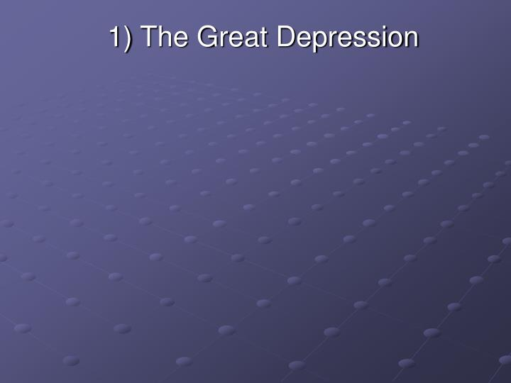 1) The Great Depression