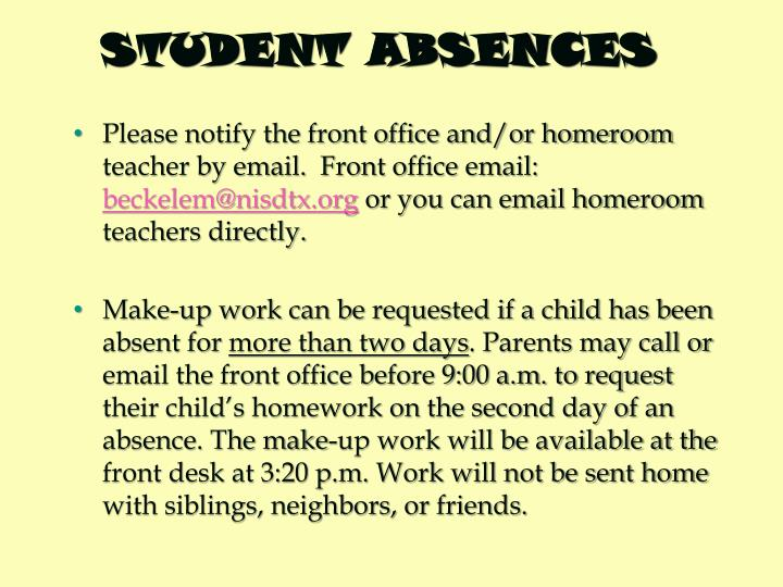 Please notify the front office and/or homeroom teacher by email.