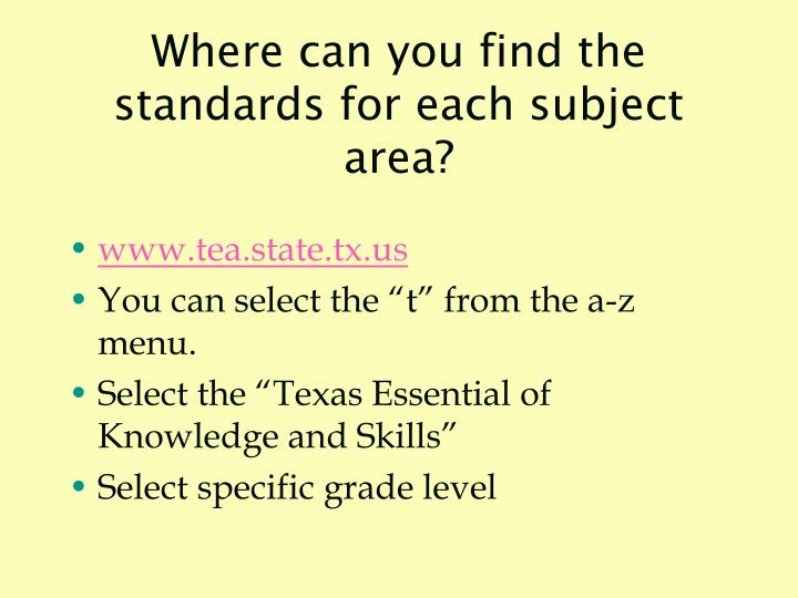 Where can you find the standards for each subject area?