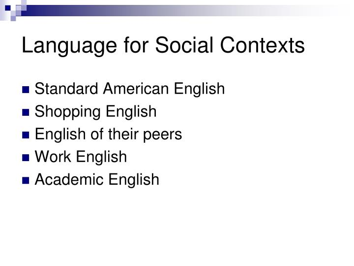 Language for Social Contexts