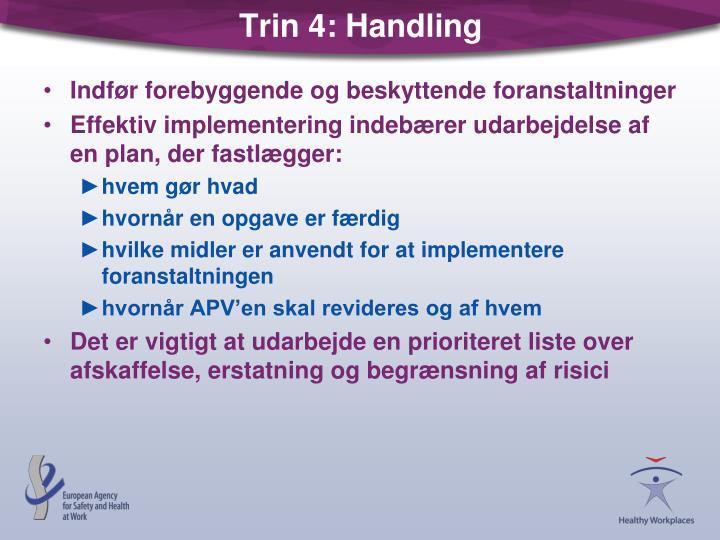 Trin 4: Handling