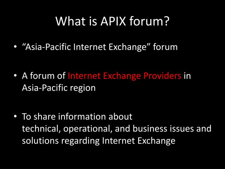What is APIX forum?
