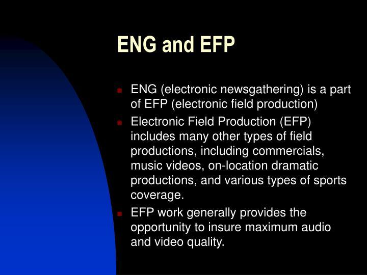 ENG and EFP