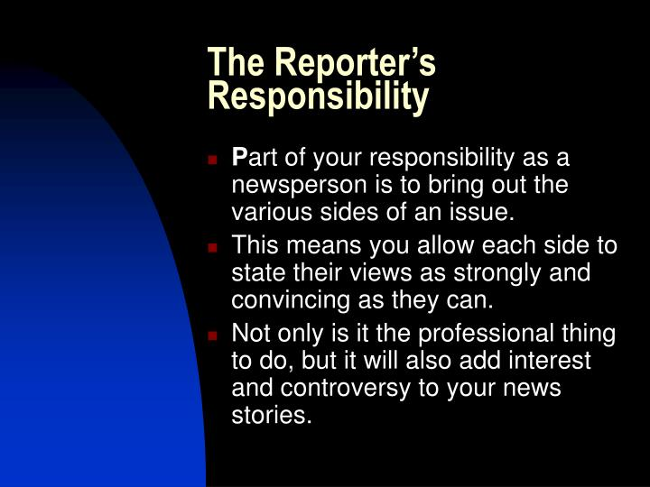 The Reporter's Responsibility