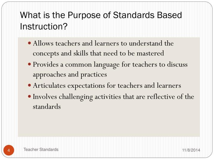 What is the Purpose of Standards Based Instruction?