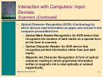 interaction with computers input devices scanners continued