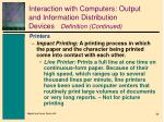 interaction with computers output and information distribution devices definition continued4