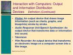 interaction with computers output and information distribution devices definition continued6