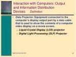 interaction with computers output and information distribution devices definition1