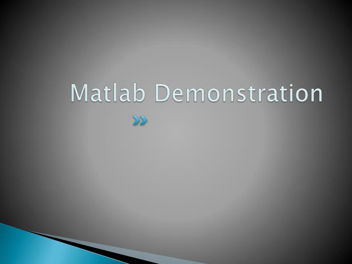 Matlab Demonstration