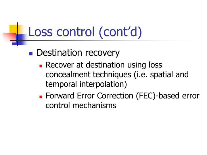Loss control (cont'd)