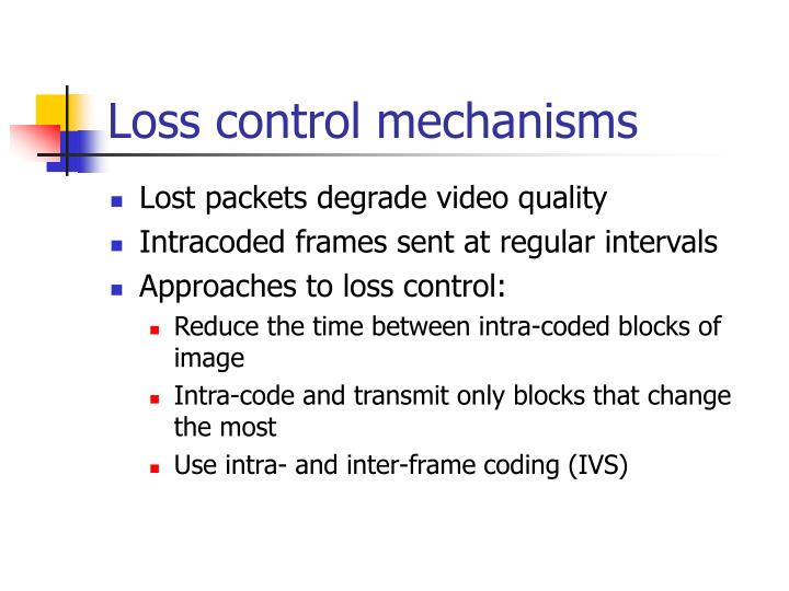 Loss control mechanisms