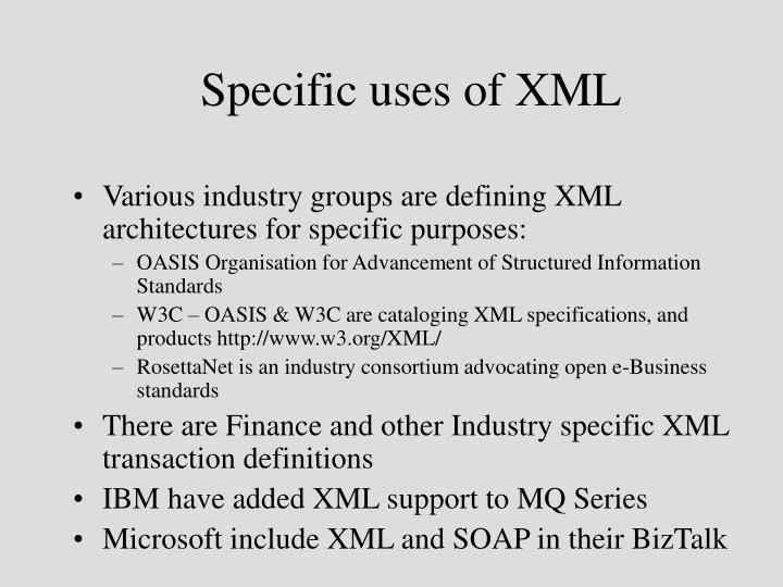 Specific uses of XML