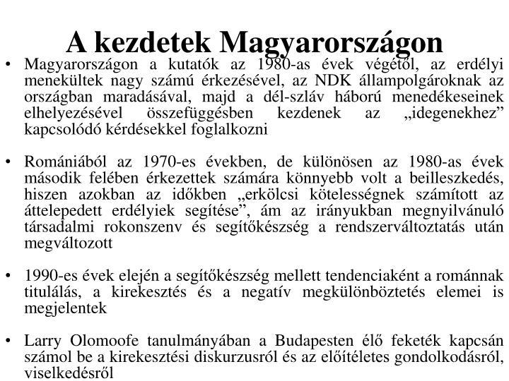 A kezdetek Magyarországon