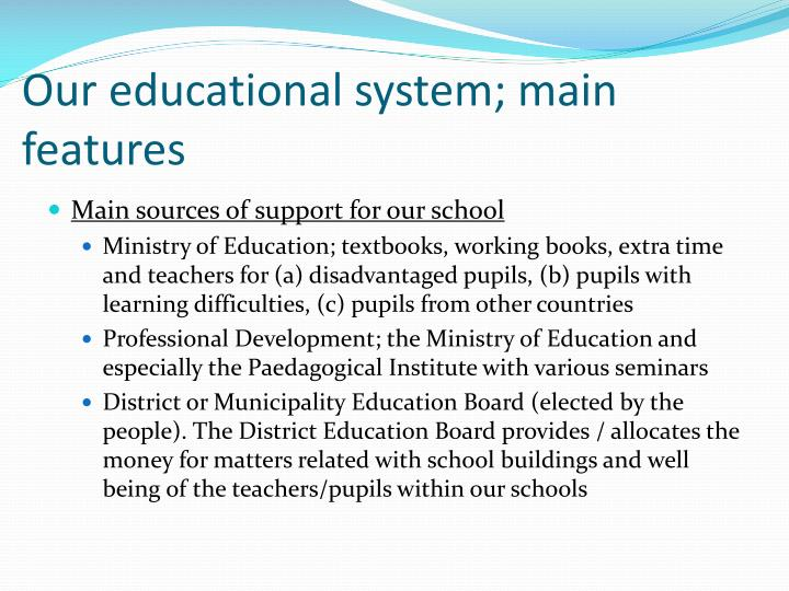 Our educational system; main features