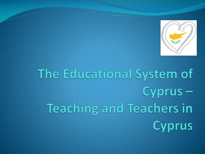 The Educational System of Cyprus –