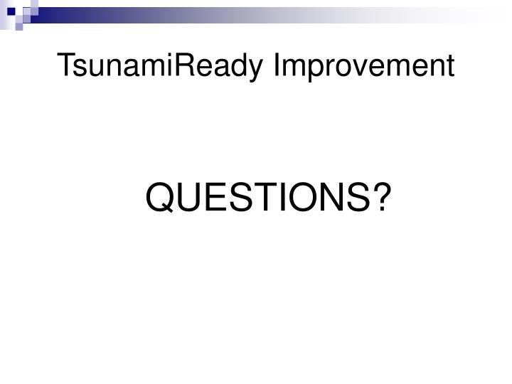 TsunamiReady Improvement