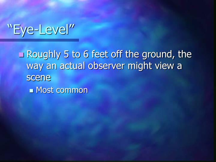 """Eye-Level"""