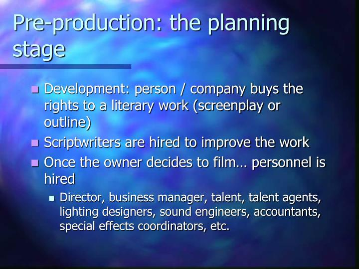 Pre-production: the planning stage
