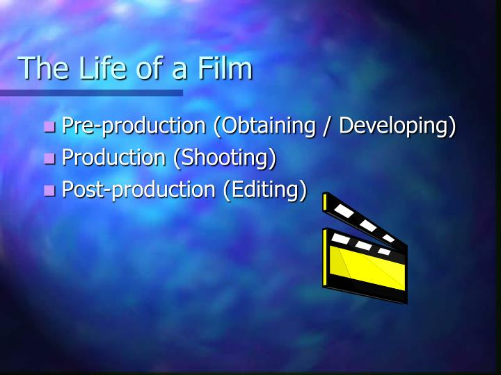 The Life of a Film