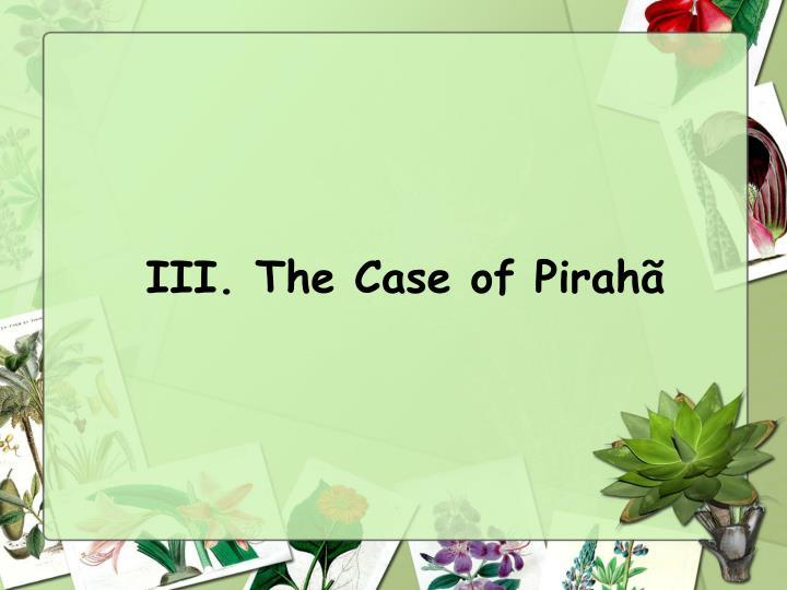 III. The Case of Pirahã
