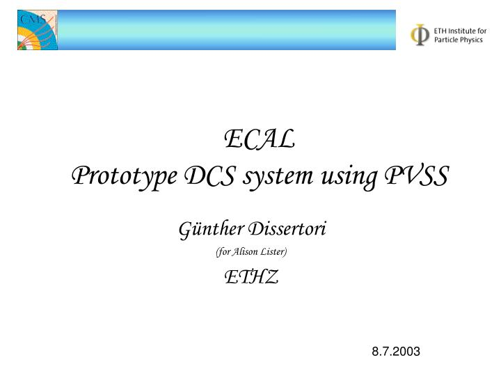 Ecal prototype dcs system using pvss