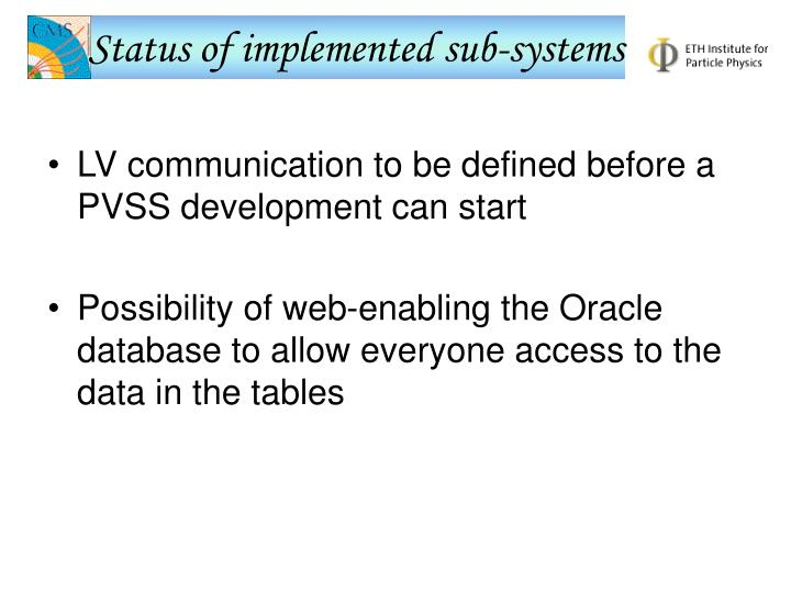 Status of implemented sub-systems