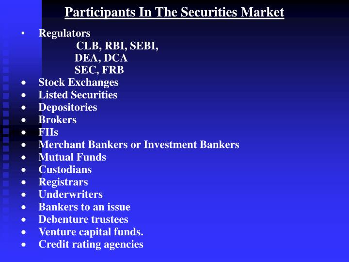 Participants In The Securities Market