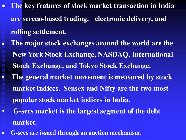 The key features of stock market transaction in India