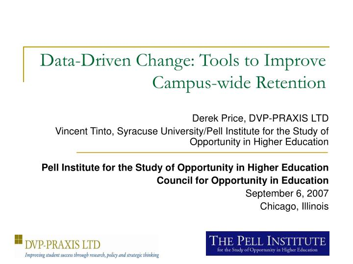 Data driven change tools to improve campus wide retention