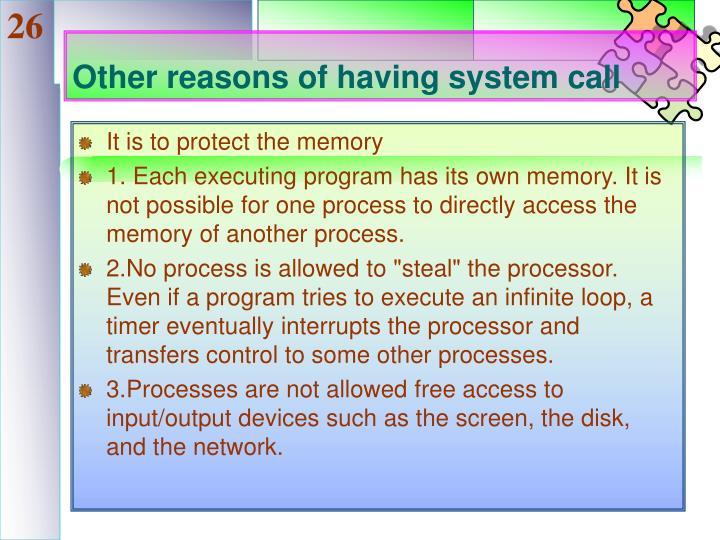 Other reasons of having system call