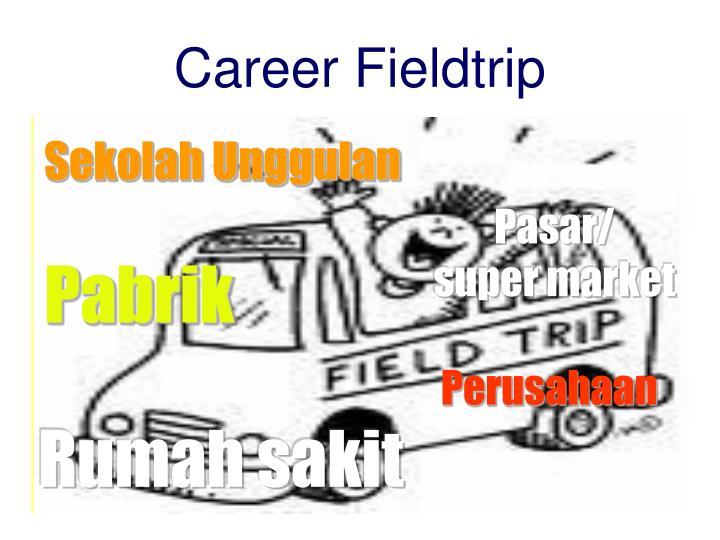 Career Fieldtrip