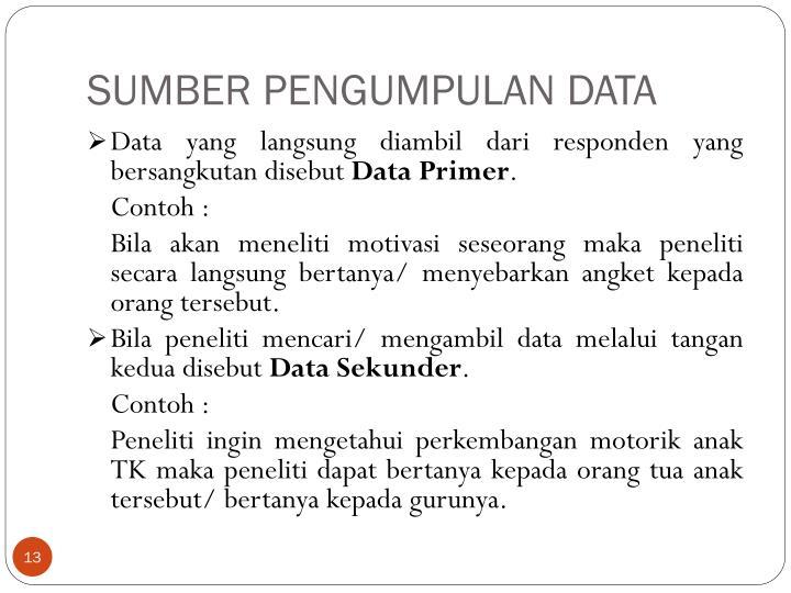 SUMBER PENGUMPULAN DATA