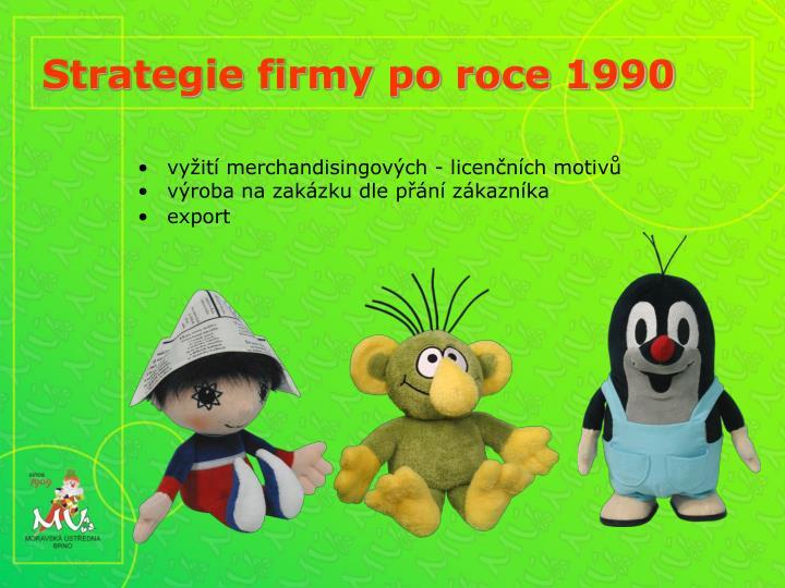 Strategie firmy po roce 1990