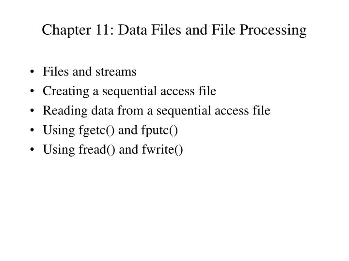 Chapter 11 data files and file processing