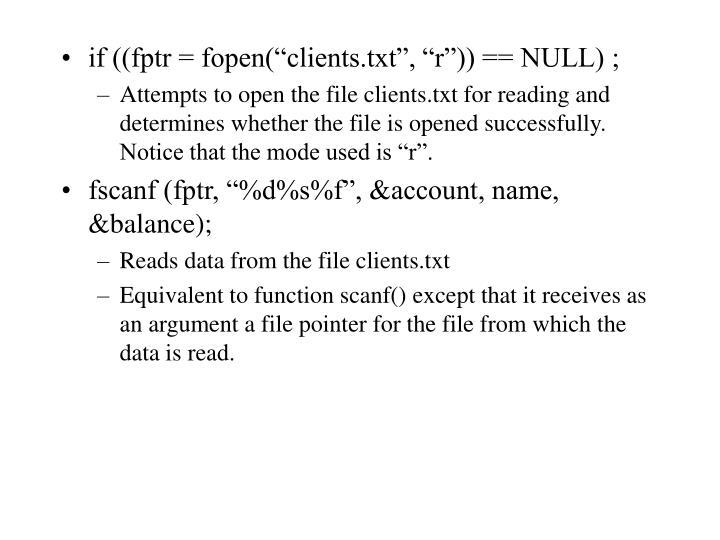 """if ((fptr = fopen(""""clients.txt"""", """"r"""")) == NULL) ;"""
