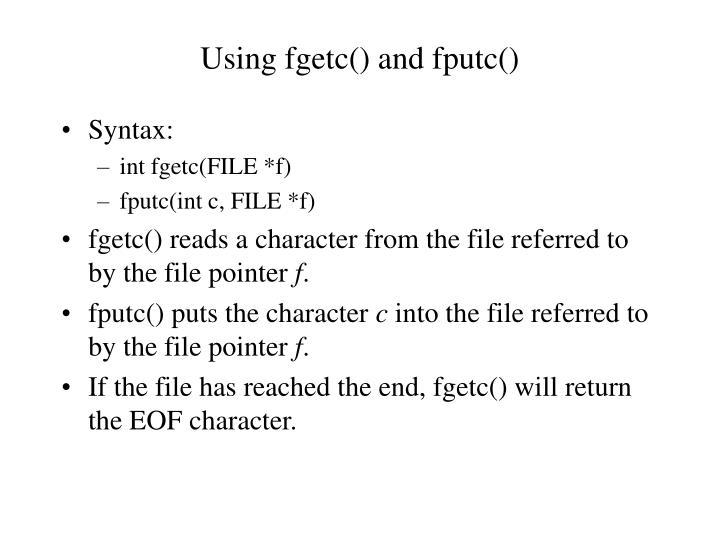 Using fgetc() and fputc()