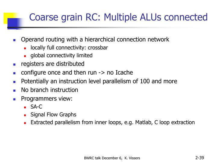 Coarse grain RC: Multiple ALUs connected